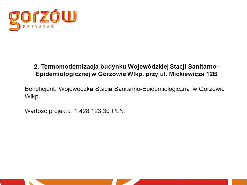 2. Termomodernizacja budynku Wojewódzkiej Stacji Sanitarno- Epidemiologicznej w Gorzowie Wlkp.