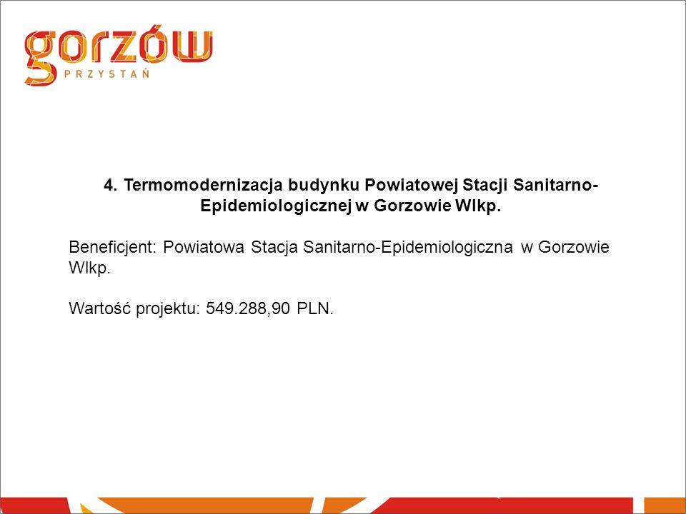 4. Termomodernizacja budynku Powiatowej Stacji Sanitarno- Epidemiologicznej w Gorzowie Wlkp.