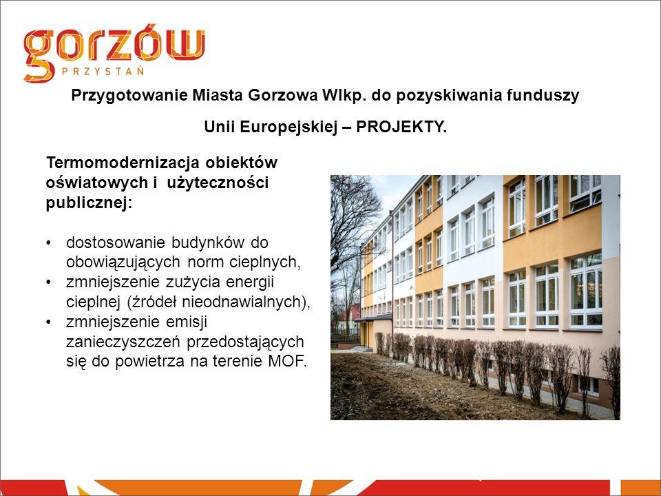 Przygotowanie Miasta Gorzowa Wlkp. do pozyskiwania funduszy Unii Europejskiej – PROJEKTY.