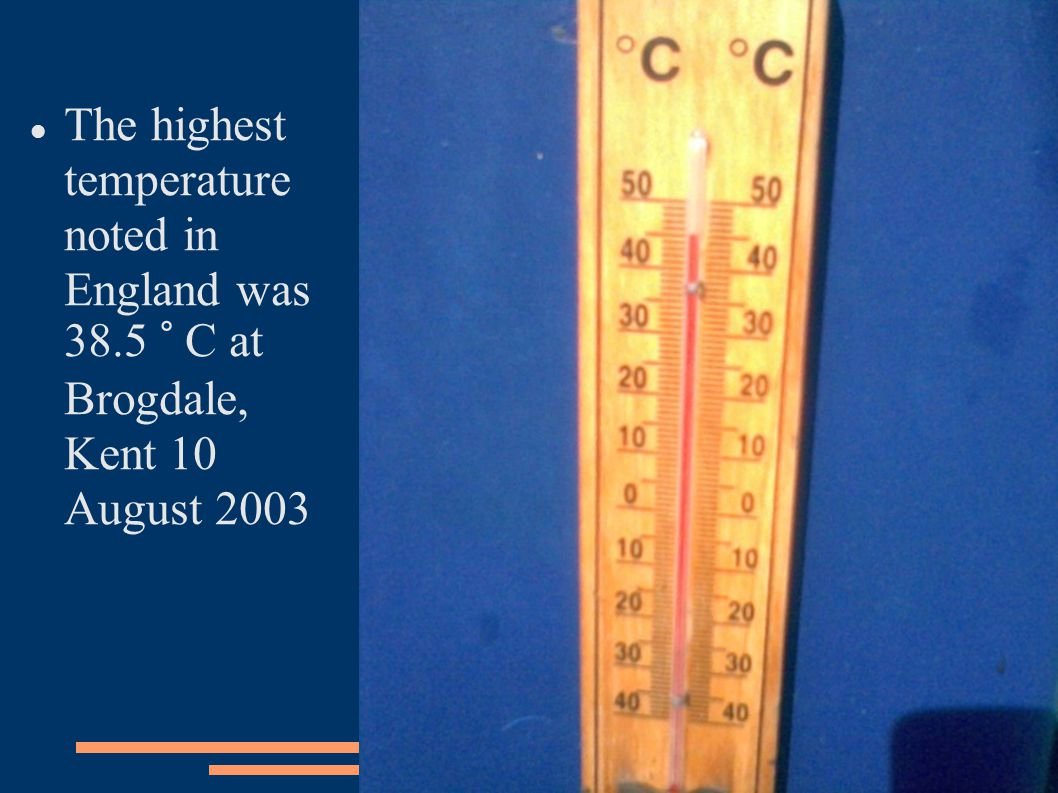 The highest temperature noted in England was 38.5 ° C at Brogdale, Kent 10 August 2003