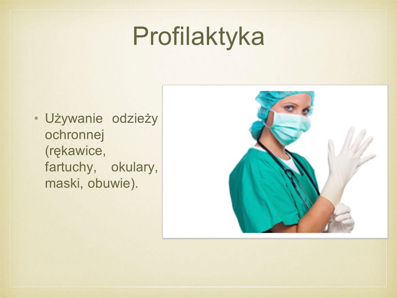 Używanie odzieży ochronnej (rękawice, fartuchy, okulary, maski, obuwie). Profilaktyka