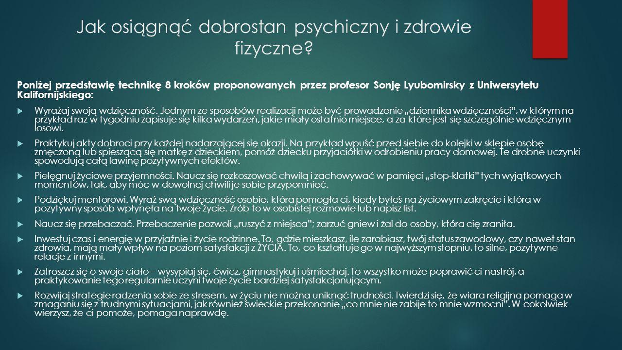 Jak osiągnąć dobrostan psychiczny i zdrowie fizyczne? Poniżej przedstawię technikę 8 kroków proponowanych przez profesor Sonję Lyubomirsky z Uniwersyt