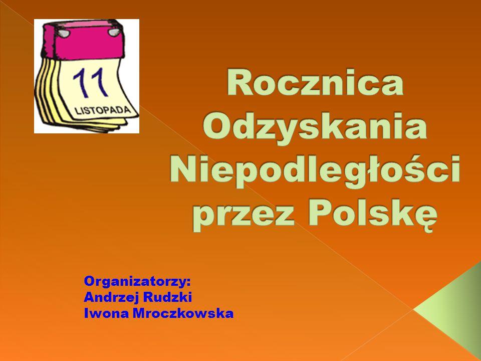 Organizatorzy: Andrzej Rudzki Iwona Mroczkowska