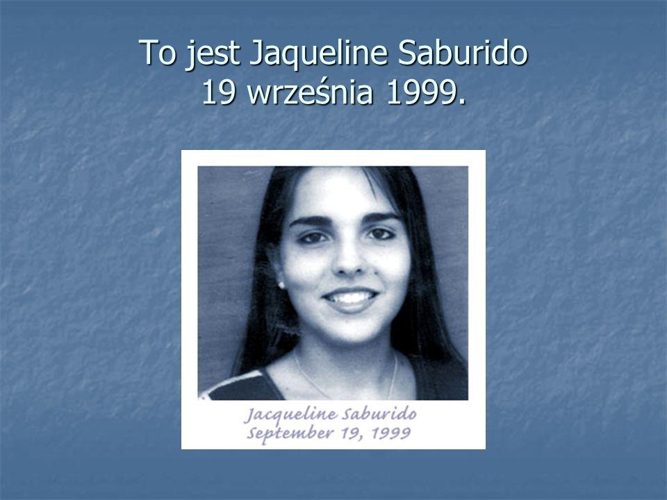 To jest Jaqueline Saburido 19 września 1999.