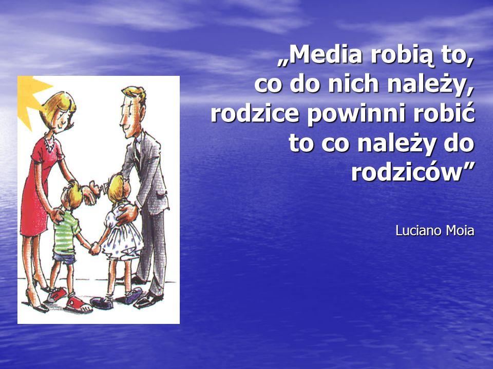 """""""Media robią to, co do nich należy, rodzice powinni robić to co należy do rodziców"""" Luciano Moia"""