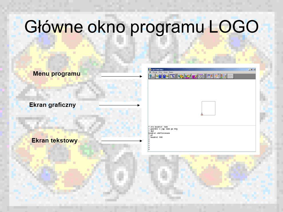 Główne okno programu LOGO Menu programu Ekran graficzny Ekran tekstowy