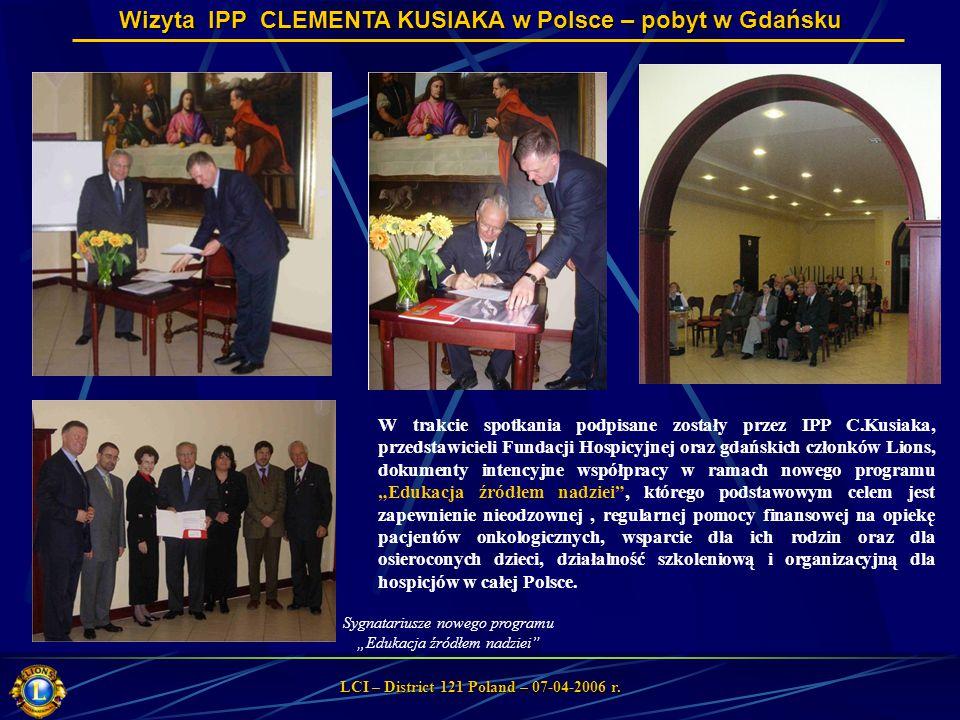 Wizyta IPP CLEMENTA KUSIAKA w Polsce – pobyt w Gdańsku LCI – District 121 Poland – 07-04-2006 r.