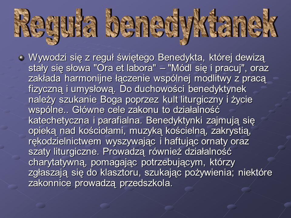 Wywodzi się z reguł świętego Benedykta, której dewizą stały się słowa
