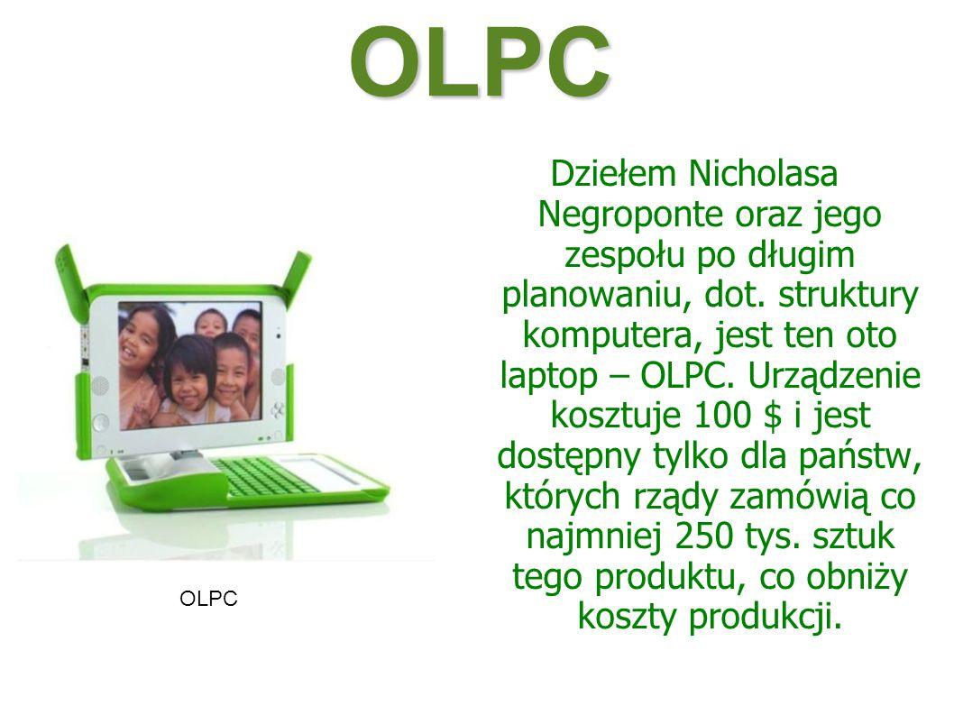 Jeden człowiek miał marzenie... Nicholas Negroponte – pomysłodawca i organizator przedsięwzięcia OLPC (ang. One Laptop Per Child – Jeden Laptop Na Dzi
