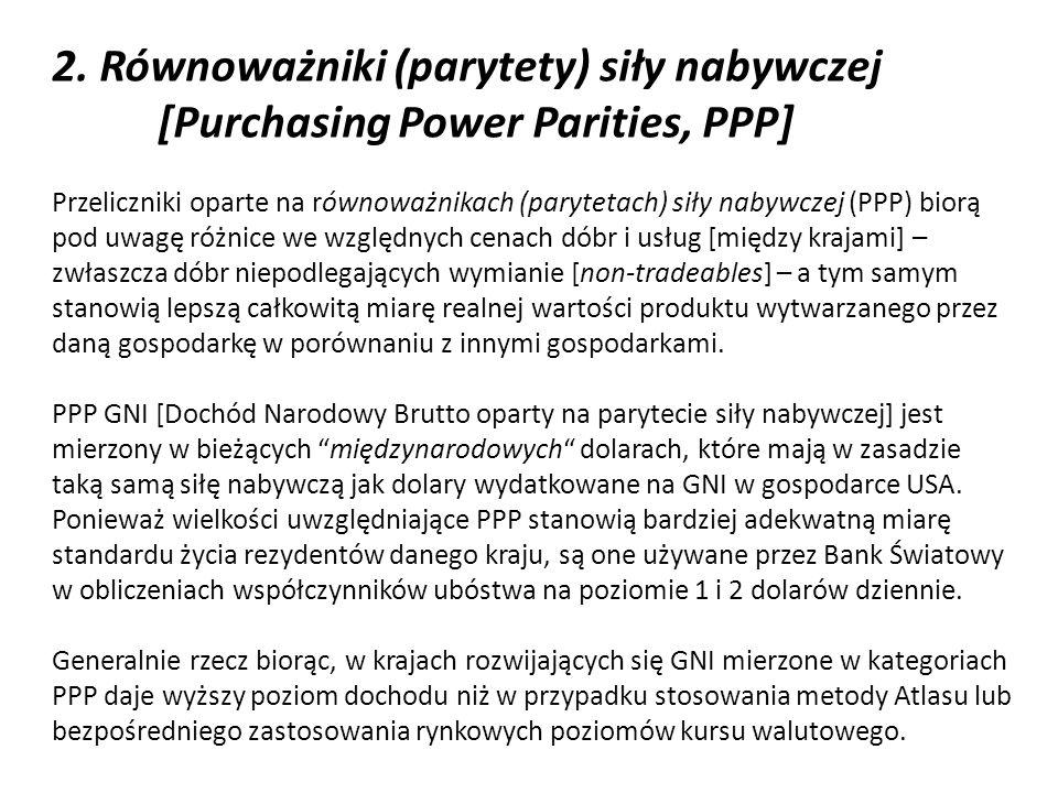 2. Równoważniki (parytety) siły nabywczej [Purchasing Power Parities, PPP] Przeliczniki oparte na równoważnikach (parytetach) siły nabywczej (PPP) bio