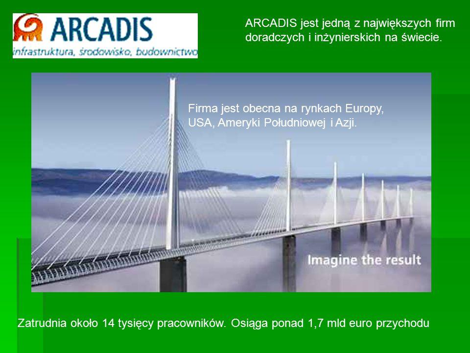 ARCADIS jest jedną z największych firm doradczych i inżynierskich na świecie. Firma jest obecna na rynkach Europy, USA, Ameryki Południowej i Azji. Za