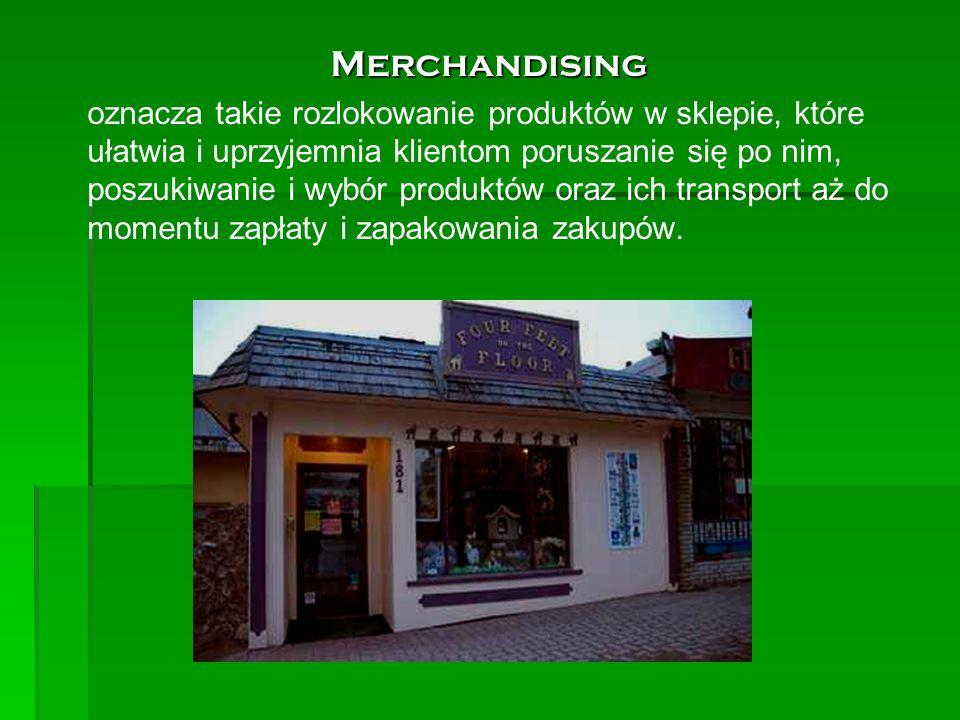 Merchandising Merchandising oznacza takie rozlokowanie produktów w sklepie, które ułatwia i uprzyjemnia klientom poruszanie się po nim, poszukiwanie i