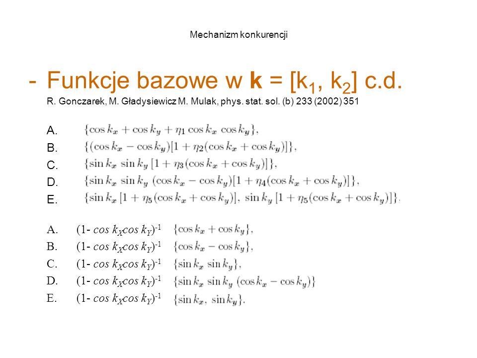 Mechanizm konkurencji -Funkcje bazowe w k = [k 1, k 2 ] c.d.