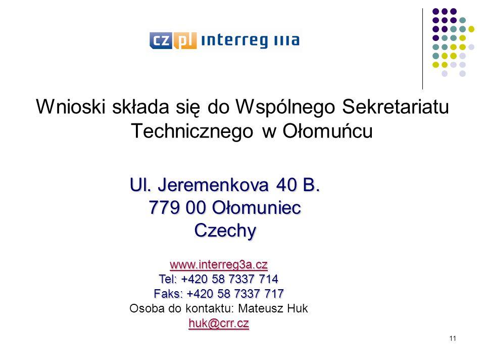 11 Wnioski składa się do Wspólnego Sekretariatu Technicznego w Ołomuńcu Ul.