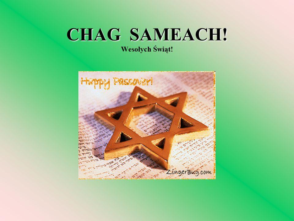 CHAG SAMEACH! CHAG SAMEACH! Wesołych Świąt!