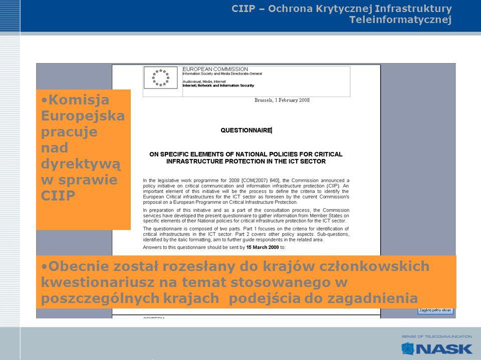 CIIP – Ochrona Krytycznej Infrastruktury Teleinformatycznej Obecnie został rozesłany do krajów członkowskich kwestionariusz na temat stosowanego w pos
