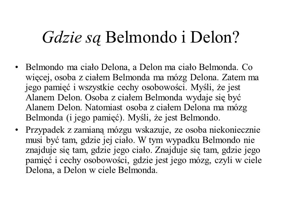 Gdzie są Belmondo i Delon? Belmondo ma ciało Delona, a Delon ma ciało Belmonda. Co więcej, osoba z ciałem Belmonda ma mózg Delona. Zatem ma jego pamię