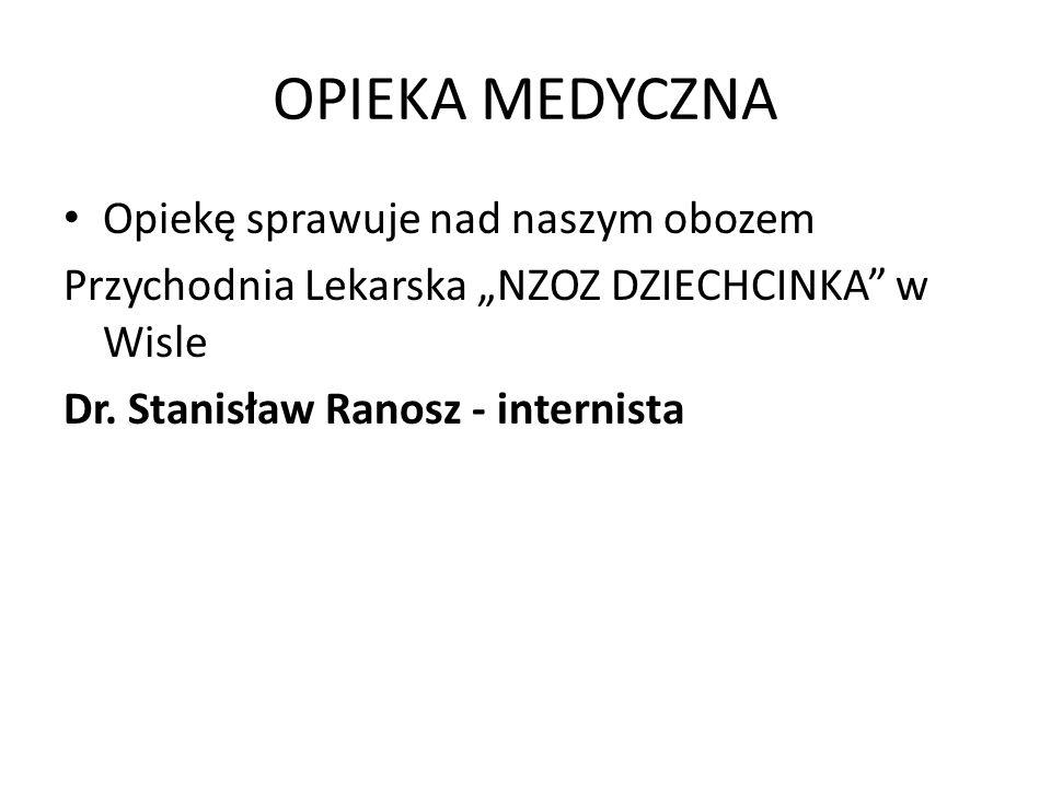 """OPIEKA MEDYCZNA Opiekę sprawuje nad naszym obozem Przychodnia Lekarska """"NZOZ DZIECHCINKA"""" w Wisle Dr. Stanisław Ranosz - internista"""