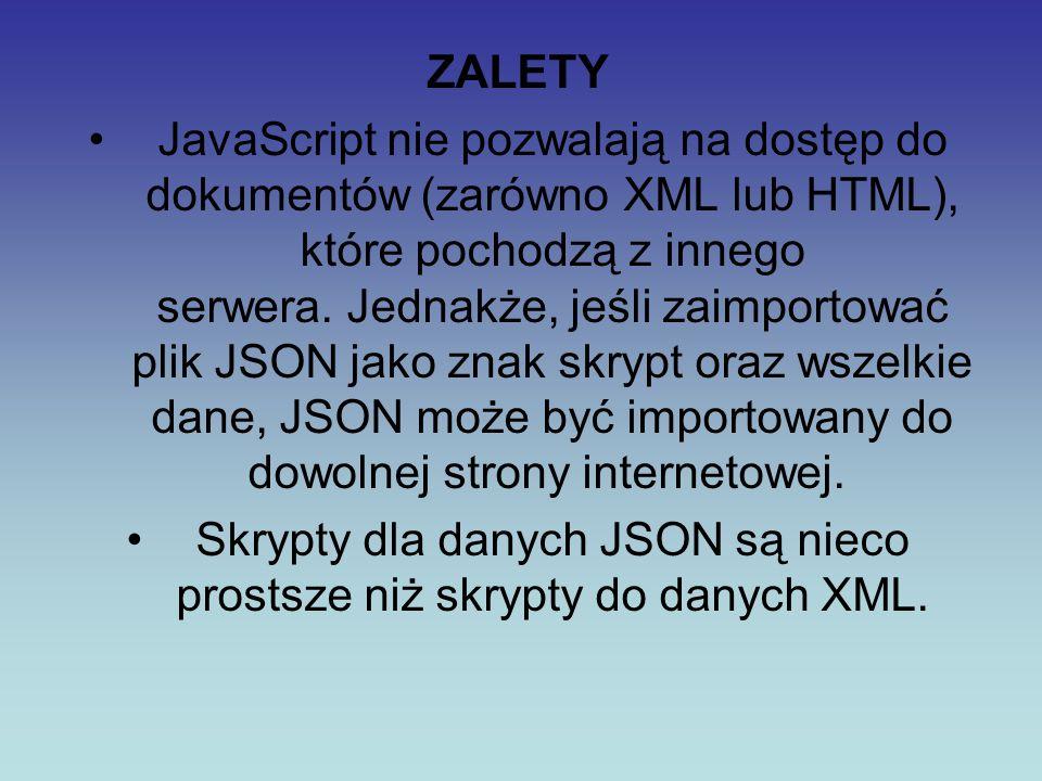 ZALETY JavaScript nie pozwalają na dostęp do dokumentów (zarówno XML lub HTML), które pochodzą z innego serwera. Jednakże, jeśli zaimportować plik JSO