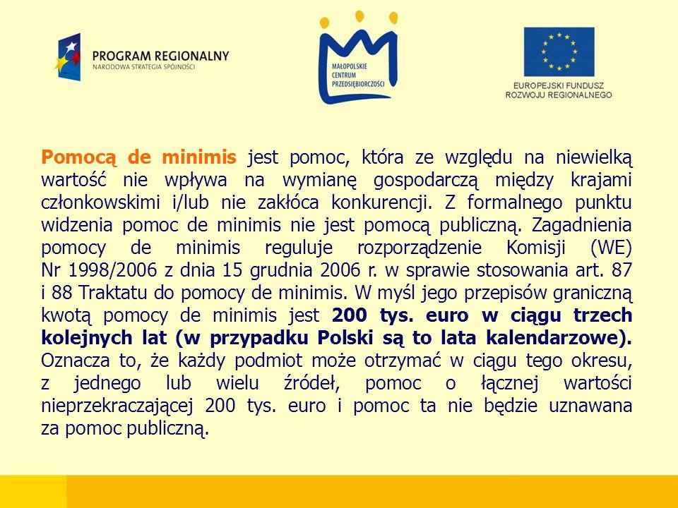 Pomocą de minimis jest pomoc, która ze względu na niewielką wartość nie wpływa na wymianę gospodarczą między krajami członkowskimi i/lub nie zakłóca konkurencji.