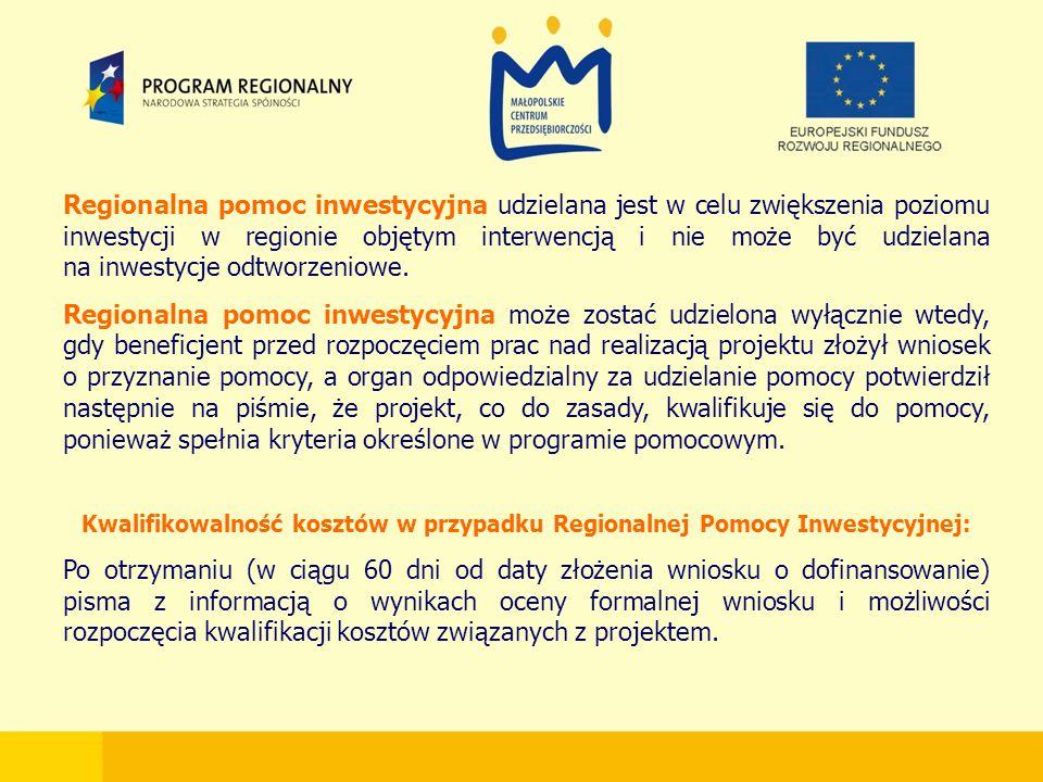 Regionalna pomoc inwestycyjna udzielana jest w celu zwiększenia poziomu inwestycji w regionie objętym interwencją i nie może być udzielana na inwestycje odtworzeniowe.