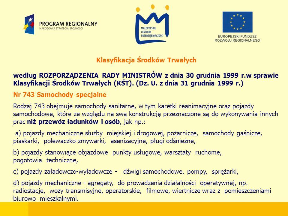 Klasyfikacja Środków Trwałych według ROZPORZĄDZENIA RADY MINISTRÓW z dnia 30 grudnia 1999 r.w sprawie Klasyfikacji Środków Trwałych (KŚT).
