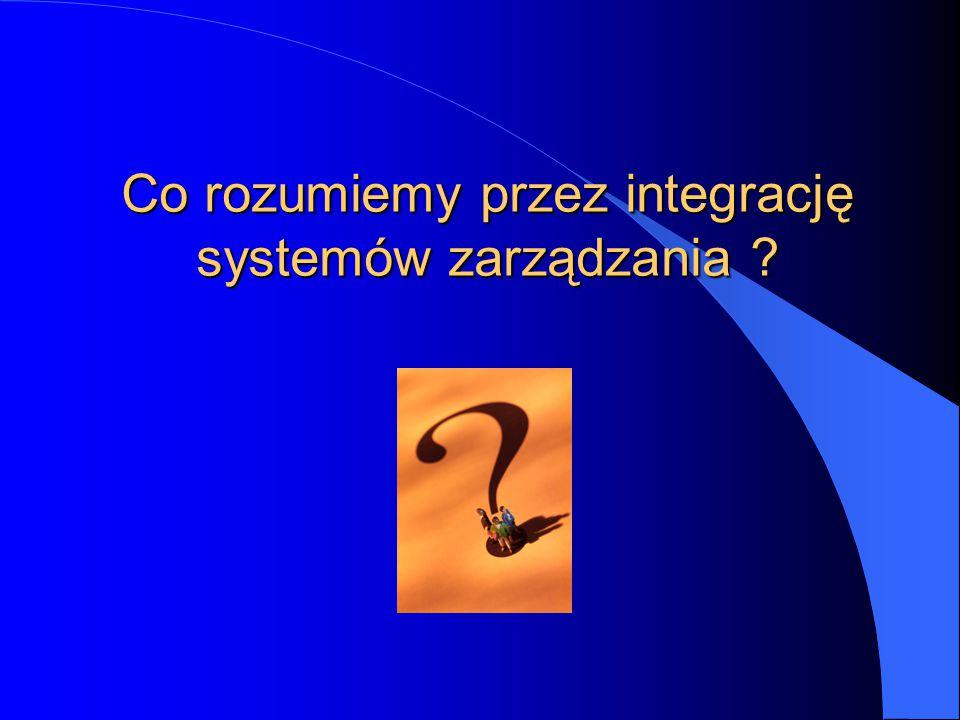 Co rozumiemy przez integrację systemów zarządzania ?