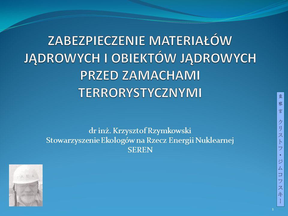 Sposoby kontroli materiałów jądrowych Międzynarodowy System Zabezpieczeń (Safeguard) Ochrona fizyczna materiałów jądrowych Kontrola zakazu prób broni jądrowej 2