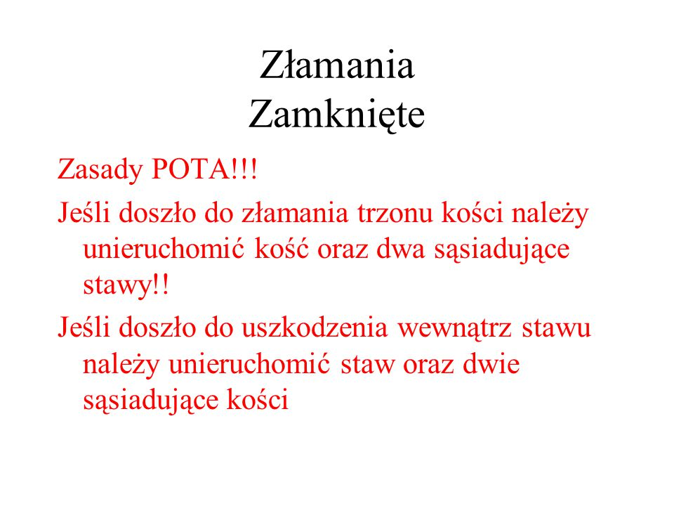 Złamania Zamknięte Zasady POTA!!.