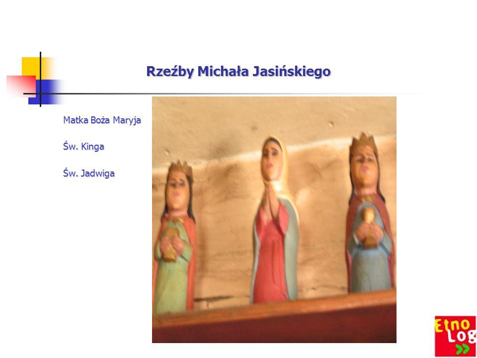 Rzeźby Michała Jasińskiego Matka Boża Maryja Św. Kinga Św. Jadwiga