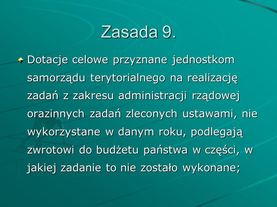 Zasada 9. Dotacje celowe przyznane jednostkom samorządu terytorialnego na realizację zadań z zakresu administracji rządowej orazinnych zadań zleconych