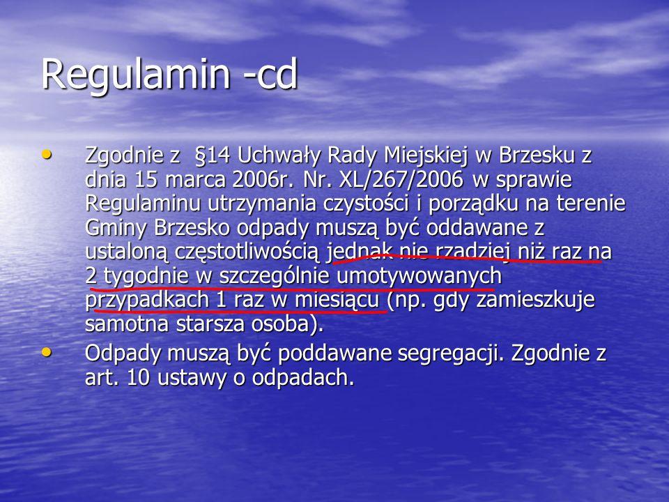 Regulamin -cd Zgodnie z §14 Uchwały Rady Miejskiej w Brzesku z dnia 15 marca 2006r. Nr. XL/267/2006 w sprawie Regulaminu utrzymania czystości i porząd