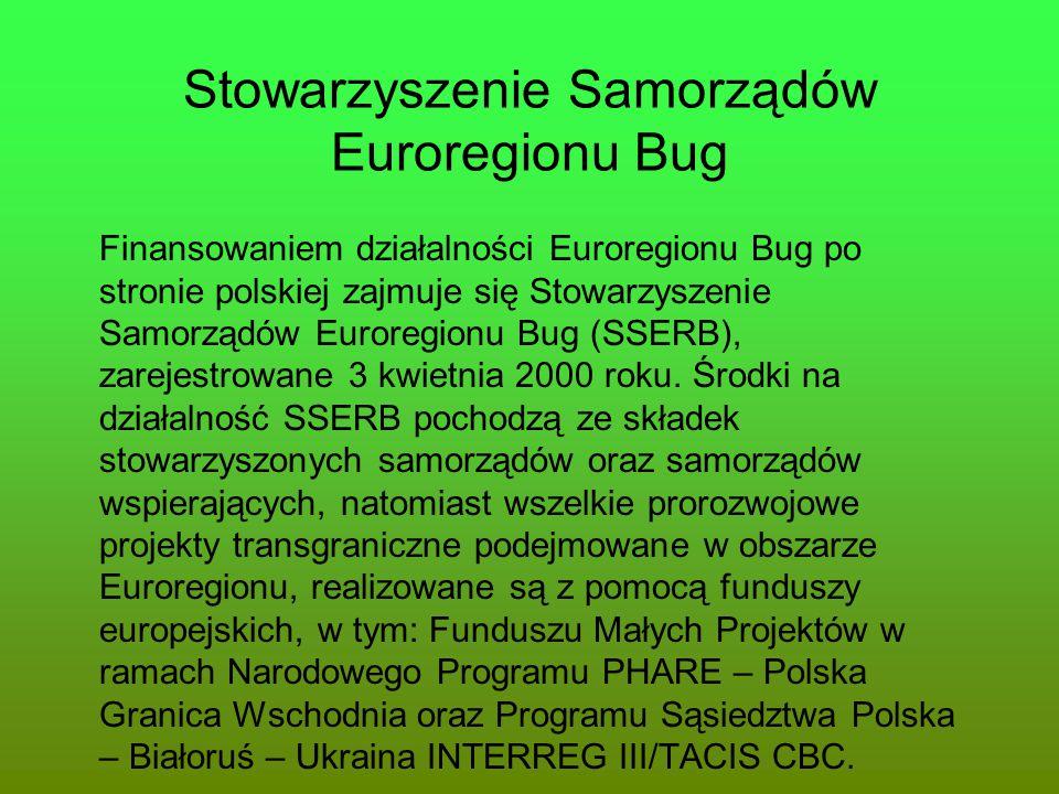 Stowarzyszenie Samorządów Euroregionu Bug Finansowaniem działalności Euroregionu Bug po stronie polskiej zajmuje się Stowarzyszenie Samorządów Euroreg