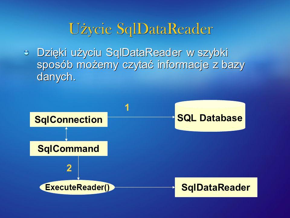 U ż ycie SqlDataReader 1 SqlDataReader myReader = null; 2 SqlConnection myCn = new SqlConnection(ConStr); 3 SqlCommand myCmd = new SqlCommand( select * from stores , myCn); try { 4 myCn.Open(); 5 myReader = myCmd.ExecuteReader (CommandBehavior.CloseConnection); 6 while (myReader.Read()) { 7Console.WriteLine(myReader[ StoreLocation ].ToString()); } 9 catch(Exception e) { 10 Console.WriteLine(e.ToString()); } finally { 11 if (myReader != null) 12 myReader.Close(); } 1 SqlDataReader myReader = null; 2 SqlConnection myCn = new SqlConnection(ConStr); 3 SqlCommand myCmd = new SqlCommand( select * from stores , myCn); try { 4 myCn.Open(); 5 myReader = myCmd.ExecuteReader (CommandBehavior.CloseConnection); 6 while (myReader.Read()) { 7Console.WriteLine(myReader[ StoreLocation ].ToString()); } 9 catch(Exception e) { 10 Console.WriteLine(e.ToString()); } finally { 11 if (myReader != null) 12 myReader.Close(); }