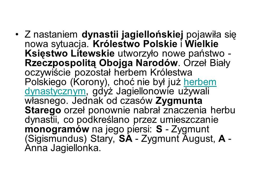 Z nastaniem dynastii jagiellońskiej pojawiła się nowa sytuacja. Królestwo Polskie i Wielkie Księstwo Litewskie utworzyło nowe państwo - Rzeczpospolitą