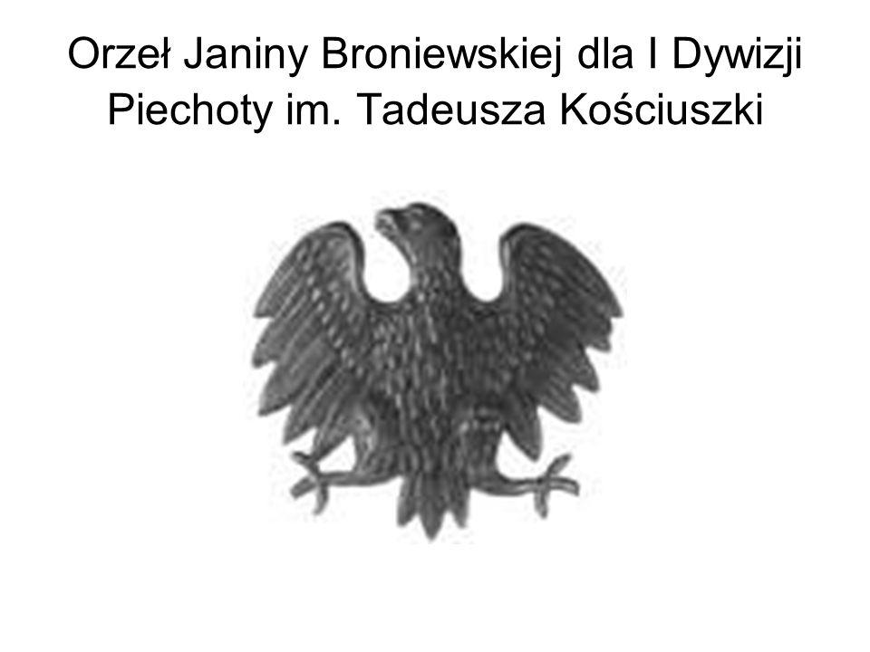 Orzeł Janiny Broniewskiej dla I Dywizji Piechoty im. Tadeusza Kościuszki