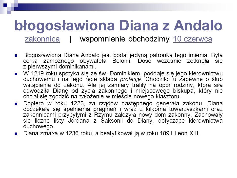 błogosławiona Diana z Andalo zakonnica   wspomnienie obchodzimy 10 czerwca zakonnica10 czerwca Błogosławiona Diana Andalo jest bodaj jedyną patronką t