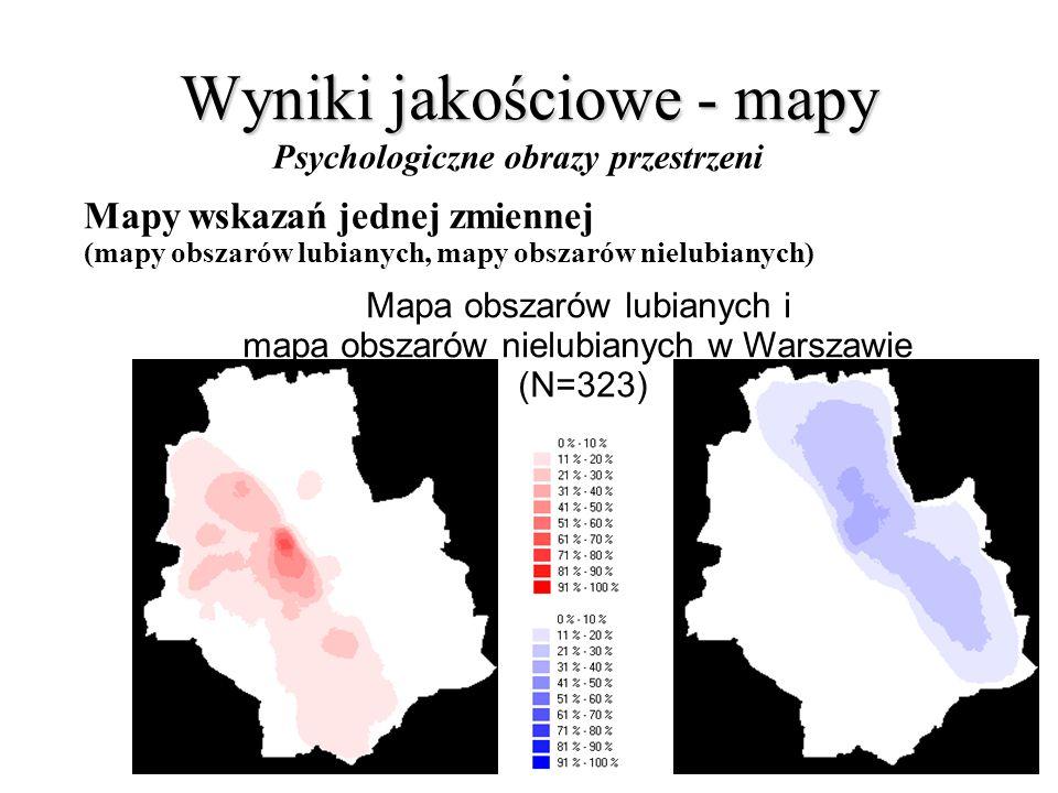 Wyniki jakościowe - mapy Psychologiczne obrazy przestrzeni Mapy wskazań jednej zmiennej (mapy obszarów lubianych, mapy obszarów nielubianych) Mapa obszarów lubianych i mapa obszarów nielubianych w Warszawie (N=323)