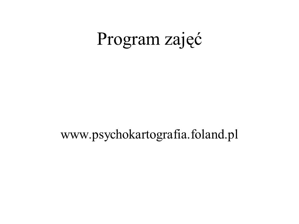 Program zajęć www.psychokartografia.foland.pl