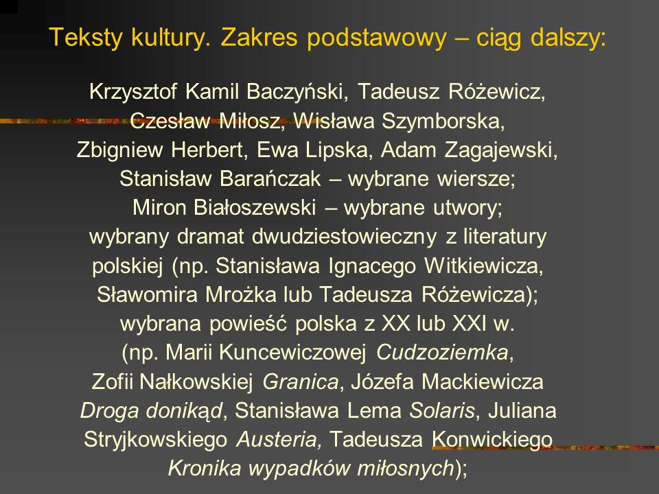 Teksty kultury. Zakres podstawowy – ciąg dalszy: Krzysztof Kamil Baczyński, Tadeusz Różewicz, Czesław Miłosz, Wisława Szymborska, Zbigniew Herbert, Ew