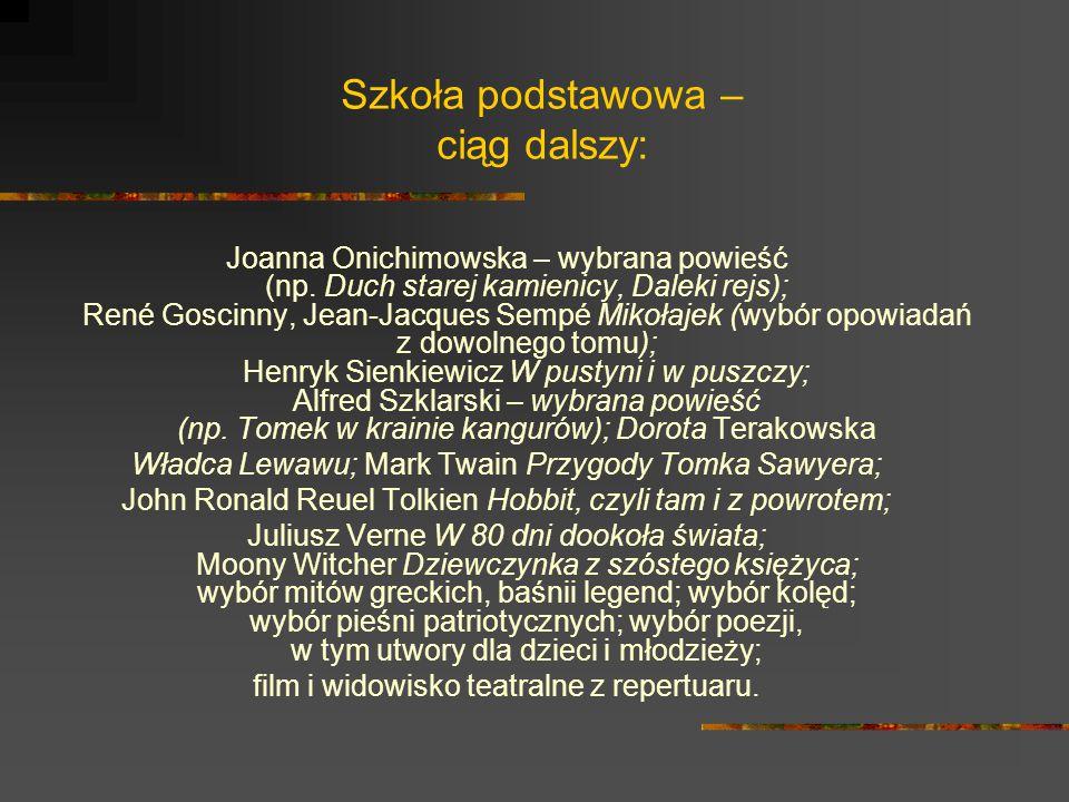 Szkoła podstawowa – ciąg dalszy: Joanna Onichimowska – wybrana powieść (np. Duch starej kamienicy, Daleki rejs); René Goscinny, Jean-Jacques Sempé Mik
