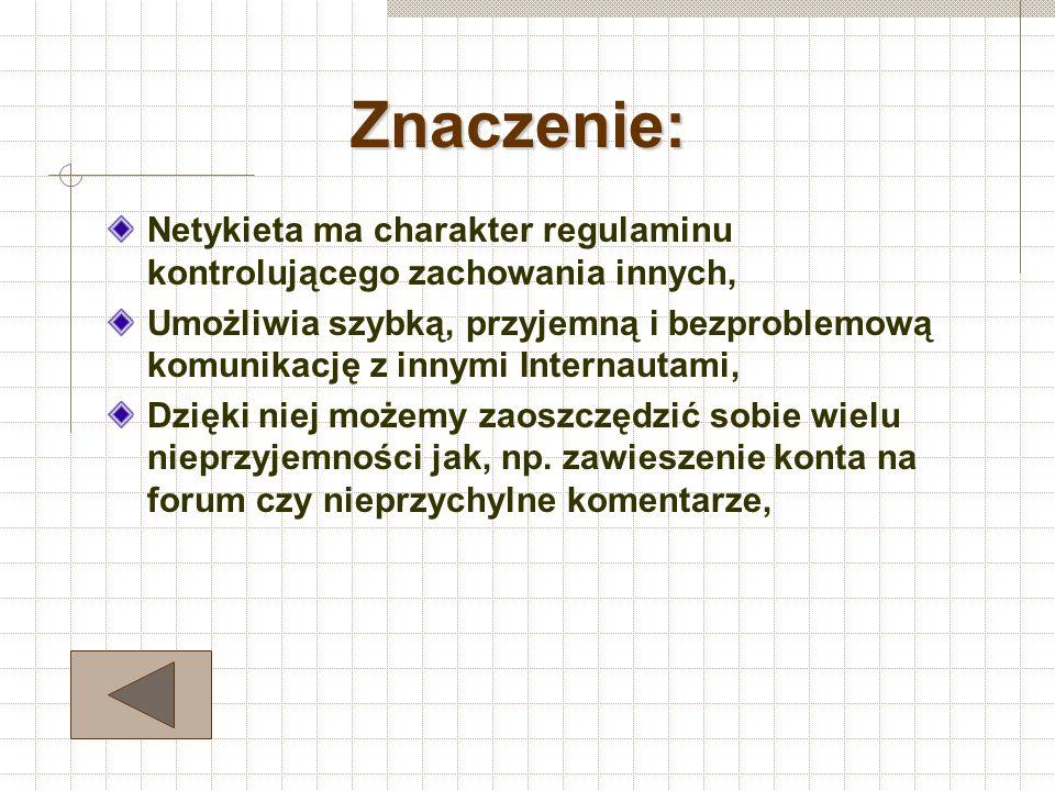 """Internetowa encyklopedia Wiem tak oto definiuje pojęcie Netykiety: """" Netykieta, etykieta internetowa, internetowy kodeks zachowań, internetowy savoir-"""