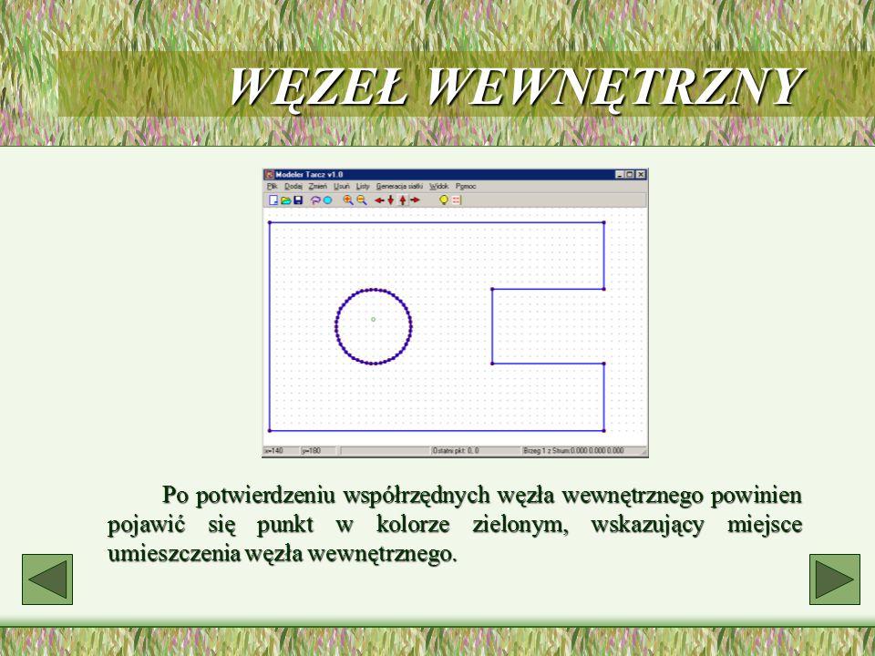 WĘZEŁ WEWNĘTRZNY Po potwierdzeniu współrzędnych węzła wewnętrznego powinien pojawić się punkt w kolorze zielonym, wskazujący miejsce umieszczenia węzł