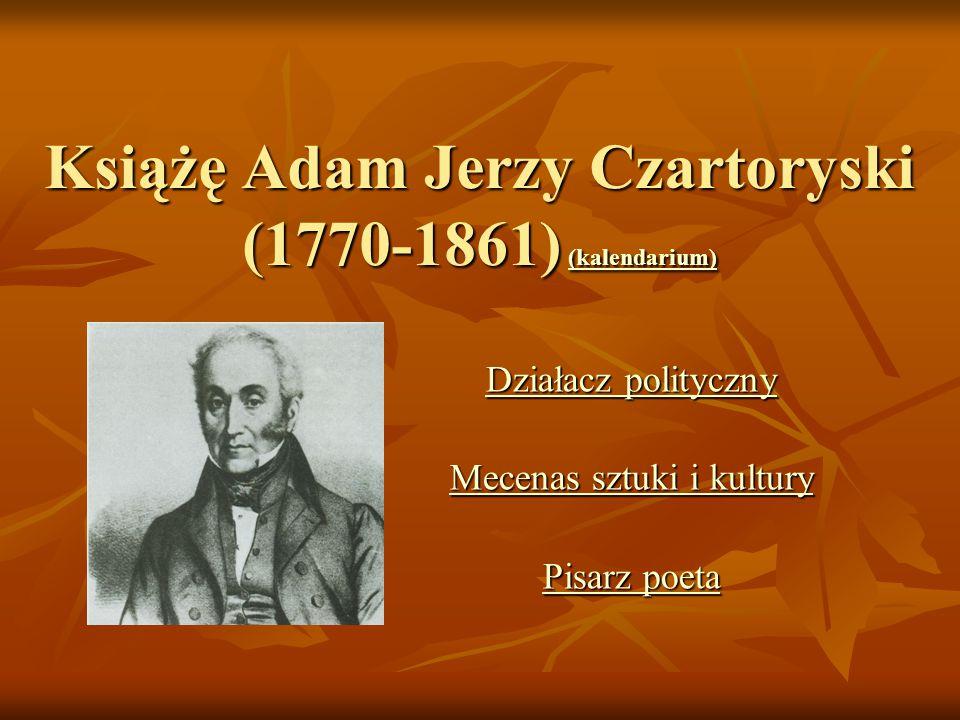 Książę Adam Jerzy Czartoryski (1770-1861) ( ( ( ( ( kkkk aaaa llll eeee nnnn dddd aaaa rrrr iiii uuuu mmmm )))) DDDD zzzz iiii aaaa łłłł aaaa cccc zzz