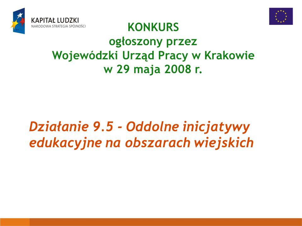 KONKURS ogłoszony przez Wojewódzki Urząd Pracy w Krakowie w 29 maja 2008 r.