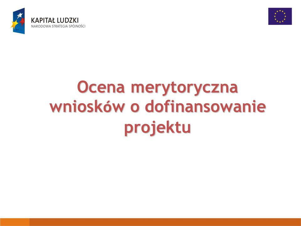 Ocena merytoryczna wniosk ó w o dofinansowanie projektu