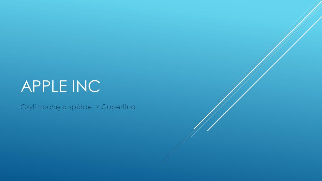 APPLE INC Czyli trochę o spółce z Cupertino