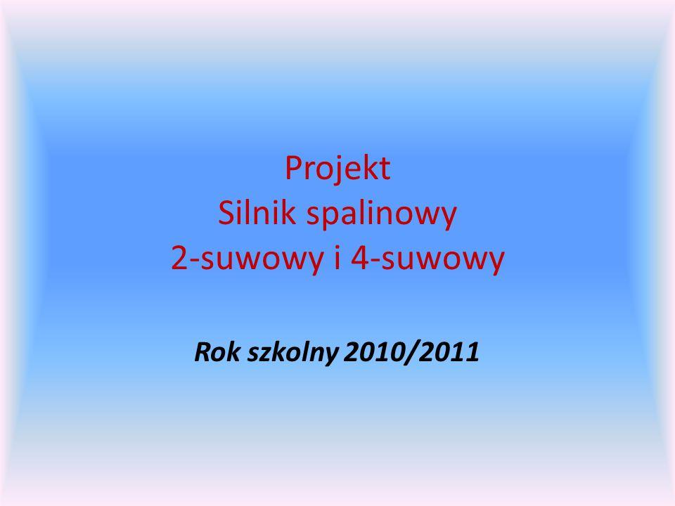 Projekt Silnik spalinowy 2-suwowy i 4-suwowy Rok szkolny 2010/2011