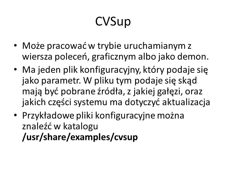 CVSup Może pracować w trybie uruchamianym z wiersza poleceń, graficznym albo jako demon.