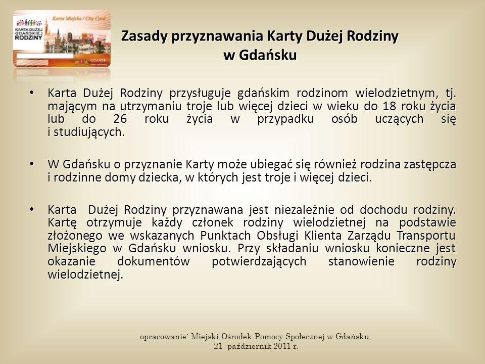 Zasady przyznawania Karty Dużej Rodziny w Gdańsku Karta Dużej Rodziny przysługuje gdańskim rodzinom wielodzietnym, tj. mającym na utrzymaniu troje lub